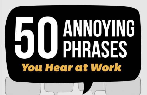 Annoying Phrases you hear at work